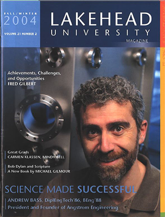 This issue of the Alumni Magazine contains an article on Andrew Bass (Lakehead Alumnus, 2003) and his achievements in engineering, and a reflection on Fred Gilbert's six years as President.