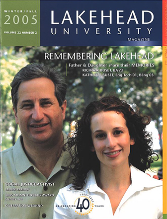 This issue of the Alumni Magazine features pictures from the 40th anniversary celebration weekend, more memories of Lakehead by Alumni over the years, and on IMAX Film director Stephen Low receiving the 2005 Alumni Honour Award.