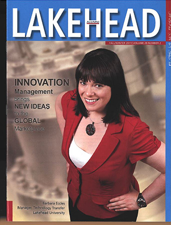 The cover features Barbara Eccles, a Lakehead Graduate and Technology Transfer Manager