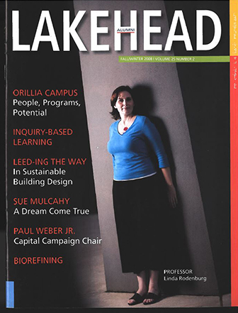 This issue of the Alumni magazine has articles on Lakehead University's Orillia campus, it's Capital Campaign target, and Lakehead's new PhD program in biotechnology and biorefining.
