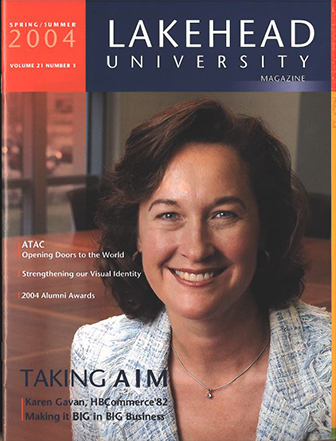 This issue of the Alumni Magazine contains articles on Karen Gavan (Lakehead Alum, 1982) and her success in the corporate sector, the ATAC Donor List, and class notes.
