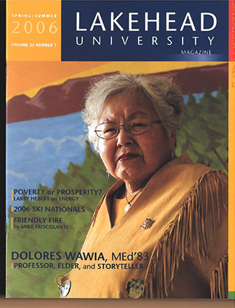 This issue features articles on Dolores Wawia (professor, elder, and storyteller), and the Thunderwolves Nordic Skiing Team winning the National Champion title at the 2006 Ski Nationals in Thunder Bay.