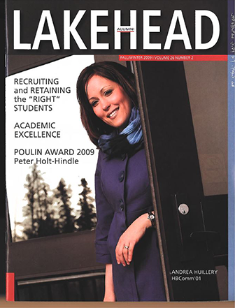 This issue contains articles on road warriors (travelling recruitment officers), Brand Lakehead, and Peter Holt-Hindle receiving the 2009 Poulin Award.