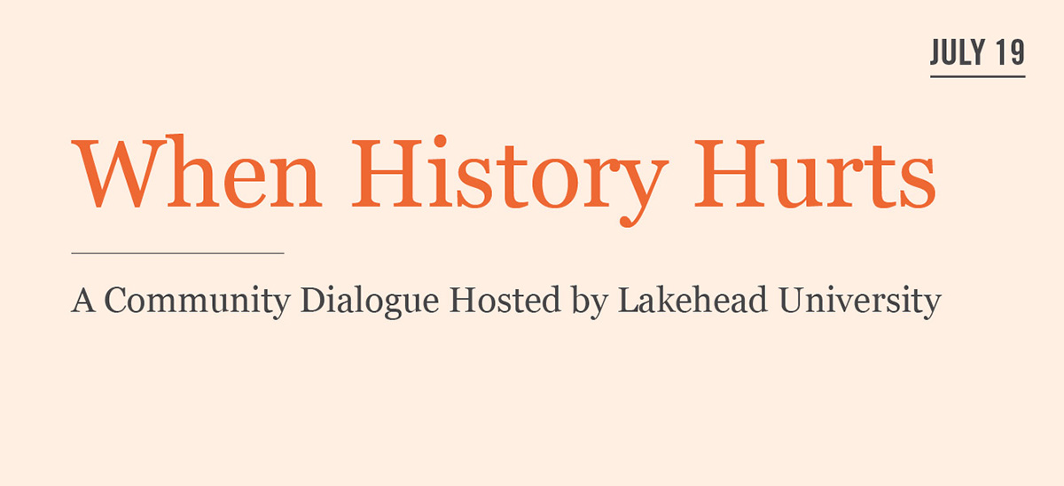 When History Hurts: A Community Dialogue Hosted by Lakehead University