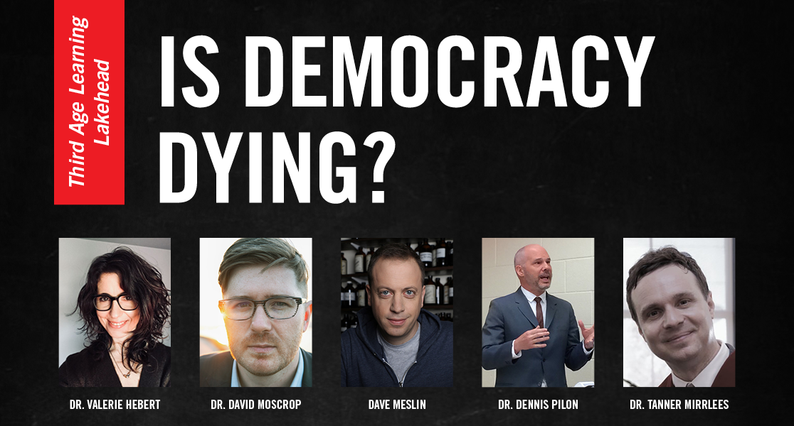 The five speakers featured in Third Age Learning Lakehead's fall lecture series Is Democracy Dying?