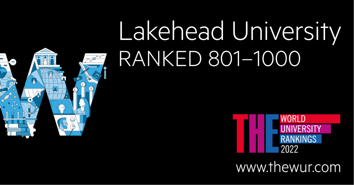 Lakehead University ranked 801-1000 in the Times Higher Education World University Rankings 2022