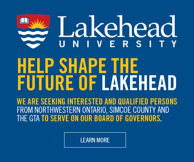 We are seeking interested and qualified persons from Northwestern Ontario, Simcoe County and the GTA to serve on its board of governors Learn More
