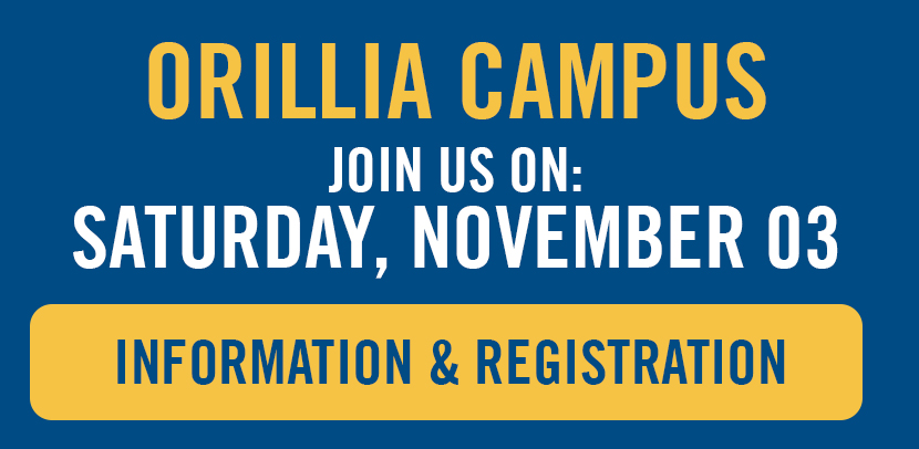 Orillia Campus - Join us on Saturday November 3rd. Information and Registration