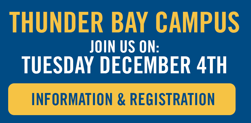 Thunder Bay Campus - Join us on Tuesday December 4th. Information and Registration