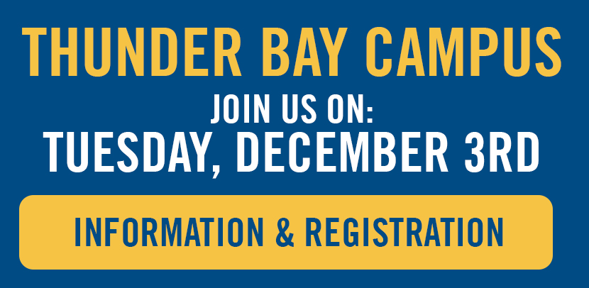 Click here to register for the Thunder Bay Campus Open House