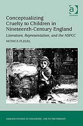 Cover of: Conceptualizing Cruelty to Children in Nineteenth-Century England Literature, Representation, and the NSPCC by Monica Flegel