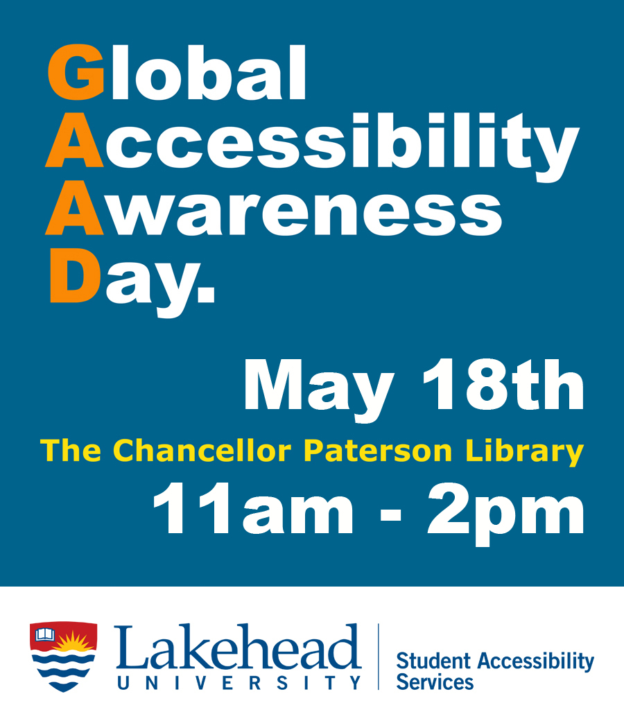 Global Accessibility Awareness Day May 18, 2017 Chancellor Paterson Library 11:00am until 2:00pm